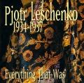 Pjotr Leschenko: Everything That Was