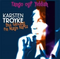 Karsten Troyke: Dus Gezang Fin Mayn Harts - Tango oyf Yiddish