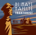 Di Naye Kapelye: Traktorist