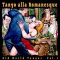 Old World Tangos Vol.2: Tango alla Romanesque